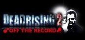 데드라이징 2: 오프 더 레코드