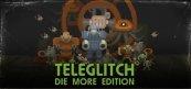 텔레글리치: 다이 모어 에디션