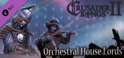 크루세이더 킹즈 2: 오케스트라 하우스 군주들