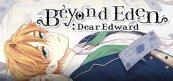 [음성 / 자막 한글] 에덴의 너머: 디어 에드워드