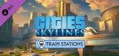 시티즈: 스카이라인 - 컨텐츠 크리에이터 팩: 기차역